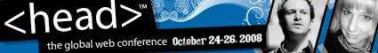 head web conference: October 24-26, 2008
